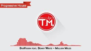 DubVision feat. Denny White - Million Miles