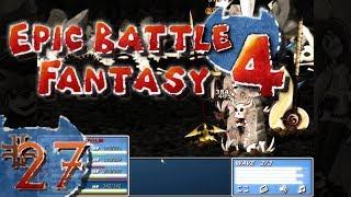 Let's Play Epic Battle Fantasy 4: Ep. 27 - Holy Damnation