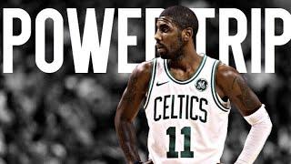 "Kyrie Irving ""Power Trip"" Celtics Mix (Emotional)"