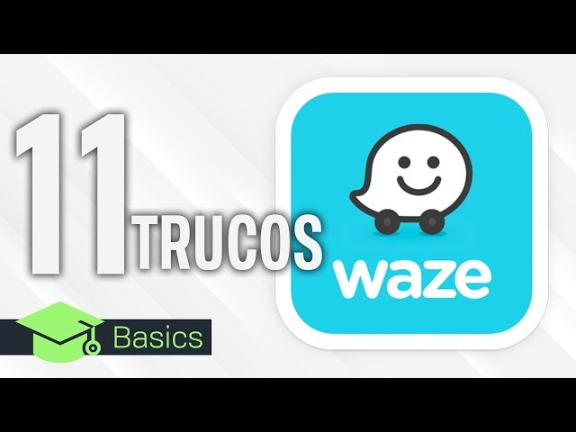 11 TRUCOS para EXPRIMIR WAZE a fondo | XTK Basics