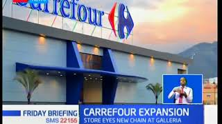 Carrefour set to open a store at Galleria Mall