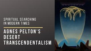 Spiritual Searching in Modern Times: Agnes Pelton's Desert Transcendentalism