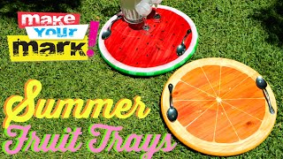 How To: Fruit Trays DIY