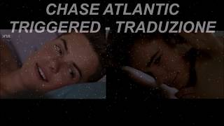 Chase Atlantic   Triggered (Traduzione)