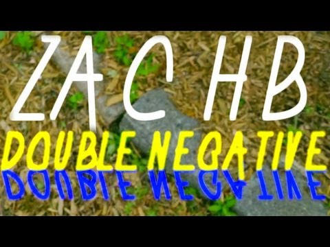 "Zac HB - ""Double Negative"" OFFICIAL MUSIC VIDEO"
