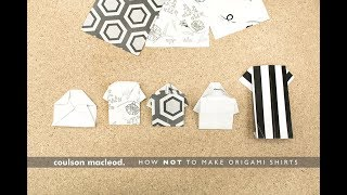 How NOT to Make Origami Shirts