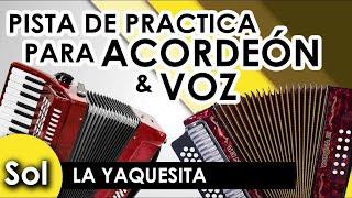 La Yaquesita - Pista para practicar Acordeón y Voz - Karaoke - [Sol/G]