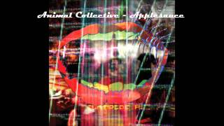 Animal Collective - Applesauce ( Centipede Hz)