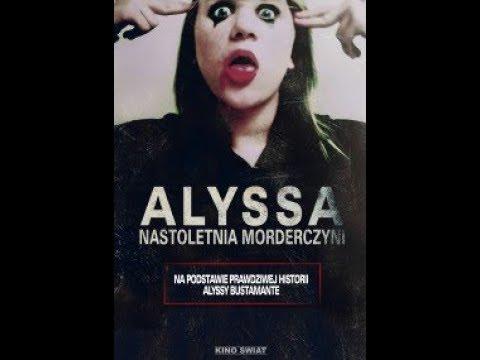 Alyssa nastoletnia morderczyni youtube