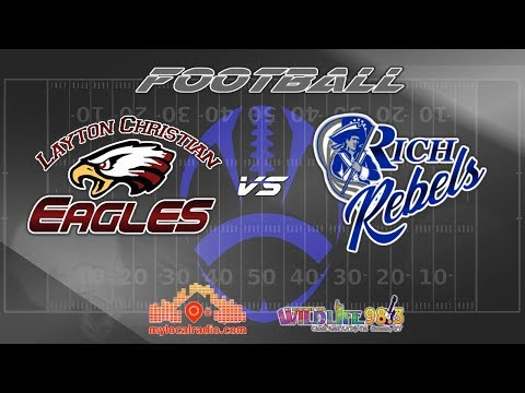 FOOTBALL: Layton Christian Eagles @ Rich Rebels