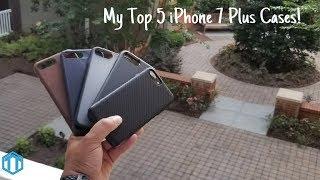 My Top 5 iPhone 7 Plus Cases!