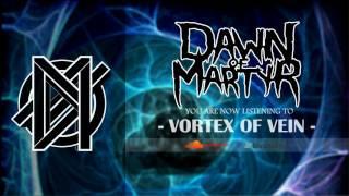 "Vortex of Vein - DAWN OF MARTYR  ""1st single"""