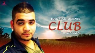 Club  Ravi Duggal  Latest Punjabi Song 2015  Official Full Song HD