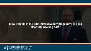 Video thumbnail: How long does the administrative law judge have to set a disability hearing date?