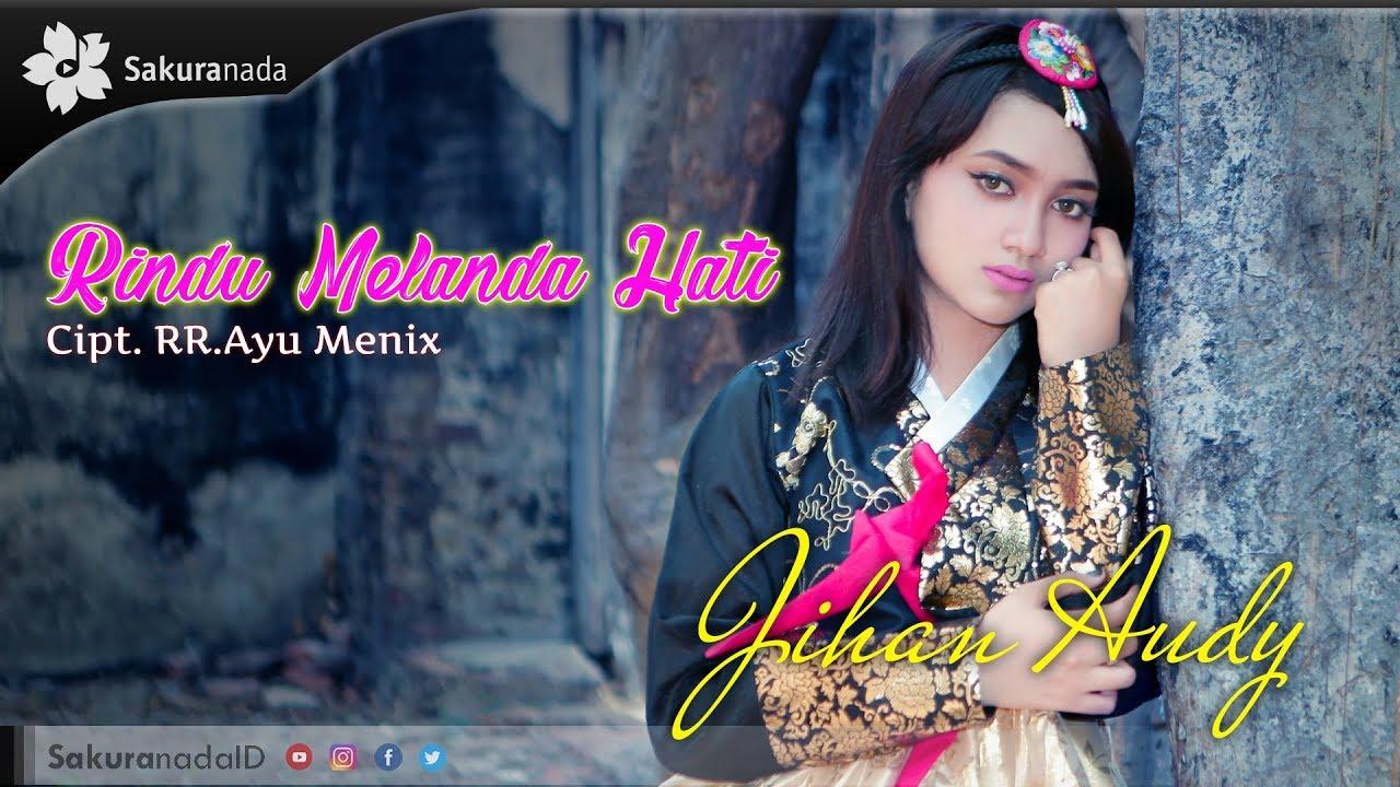 Rindu Melanda Hati By Jihan Audy From Indonesia Popnable