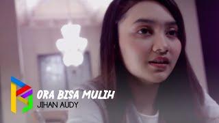 Download lagu Jihan Audy Ora Iso Mulih Mp3