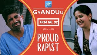 PROUD RAPIST - PDT GyANDUu Viral film no.2 - Comedy/ Hospital / Nurse / Medical