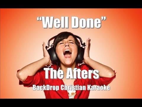 """The Afters """"Well Done"""" BackDrop Christian Karaoke"""