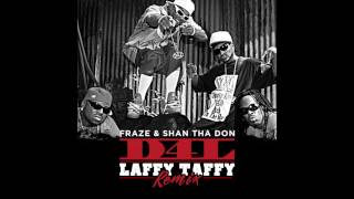 D4L - Laffy Taffy (Fraze & Shan tha Don Remix)