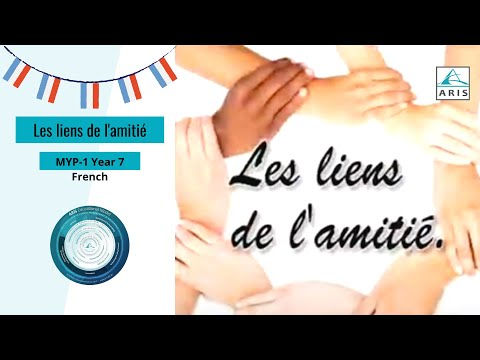 MYP-1 Year 7 French: Les liens de l'amitié