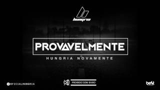 Provavelmente   Hungria Hip Hop (Official Music)