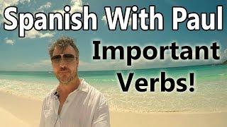 IMPORTANT Spanish Verbs: Learn Spanish With Paul