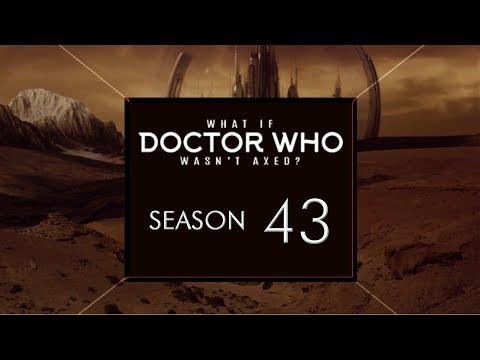 What if Doctor Who Wasn't Axed? Season 43 | DaDoctorWhoFan