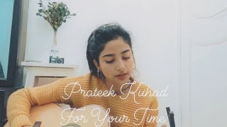 Prateek Kuhad  For Your Time (Cover)