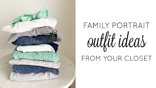 What To Wear For Family Portraits | Outfit Ideas From A Photographer
