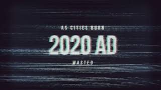 "As Cities Burn ""2020"""