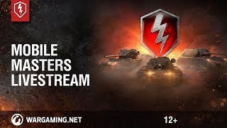 WoT Blitz. Mobile Masters 2018. Live
