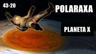 Polaraxa 43-20: Planeta X