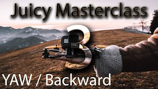 "How to fly Juicy ""YAW / Backward"" Part 3 - FPV Tutorial series Juicy Masterclass by YDKM"
