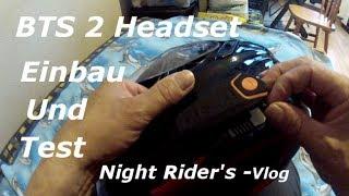 Helmeinbau  meines BTS2 Headset und Test  - ride  - Vlog