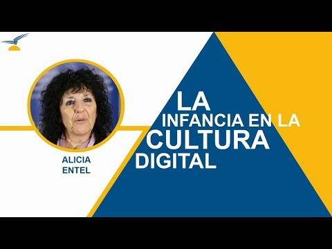Alicia Entel: La infancia en la cultura digital
