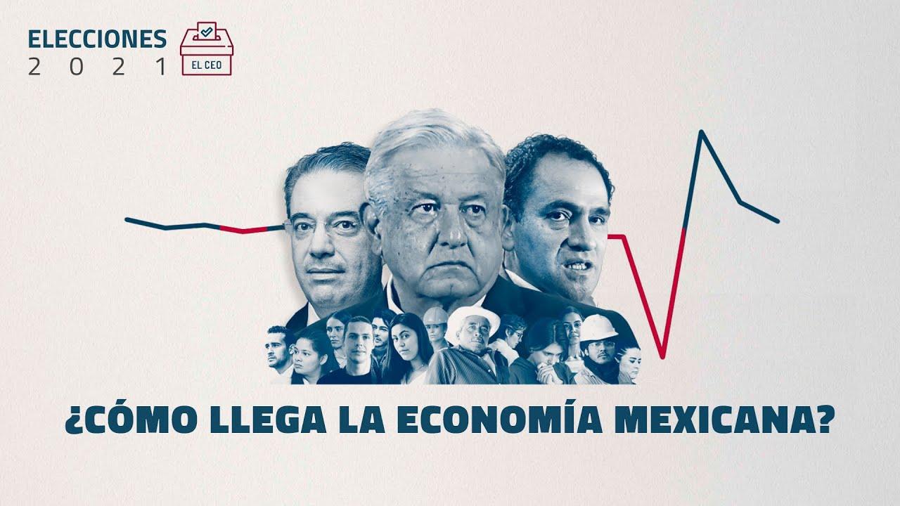 ¿Cómo llega la economía mexicana a las elecciones de 2021?