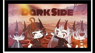 Dark Side| ♪☆\(^0^\)