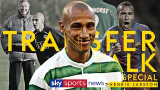 Henrik Larsson on staying loyal to Celtic and his Man Utd regret!   Transfer Talk Podcast