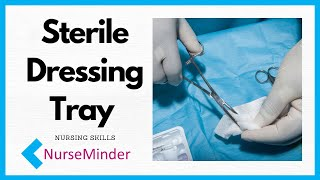 Setting Up A Sterile Dressing Tray and Principles of Sterility (Nursing Skills)