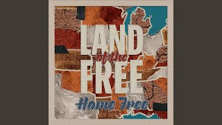 Home Free America (My Country 'Tis Of Thee)