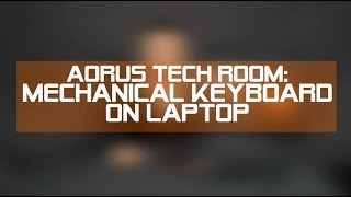 [Tech Room] Mechanical Keyboard on Laptop?