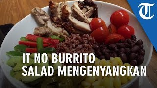 Its No Burrito, Makanan Sehat Bikin Kenyang
