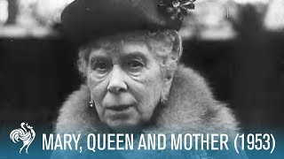 A Royal Life: Mary of Teck, Queen & Mother (1953)   British Pathé