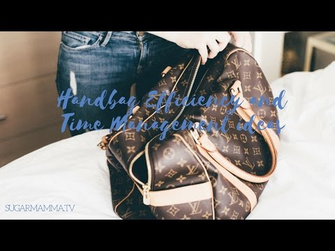 Handbag Efficiency & Time Management Idea || SugarMamma.TV