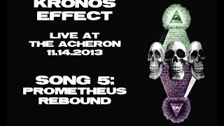 KRONOS EFFECT - Prometheus Rebound - Live @ The Acheron - Song #5