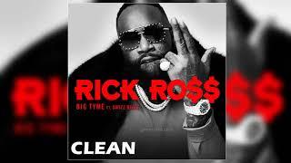 [4K] Rick Ross   BIG TYME Ft. Swizz Beatz (Clean)