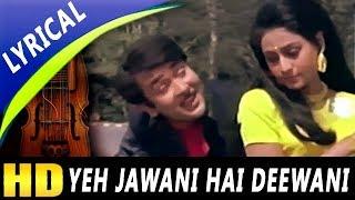 Yeh Jawani Hai Deewani With Lyrics | Kishore Kumar | Jawani