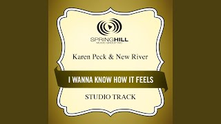 I Wanna Know How It Feels (Medium Key Performance Track With Background Vocals)