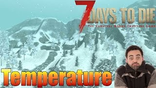 7 Days to Die - Temperature (Alpha 15) - How to Stay Warm | Cool Off