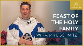 Feast of the Holy Family – Mass with Fr. Mike Schmitz